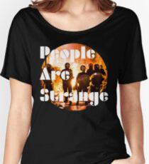 People are strange Women's Relaxed Fit T-Shirt