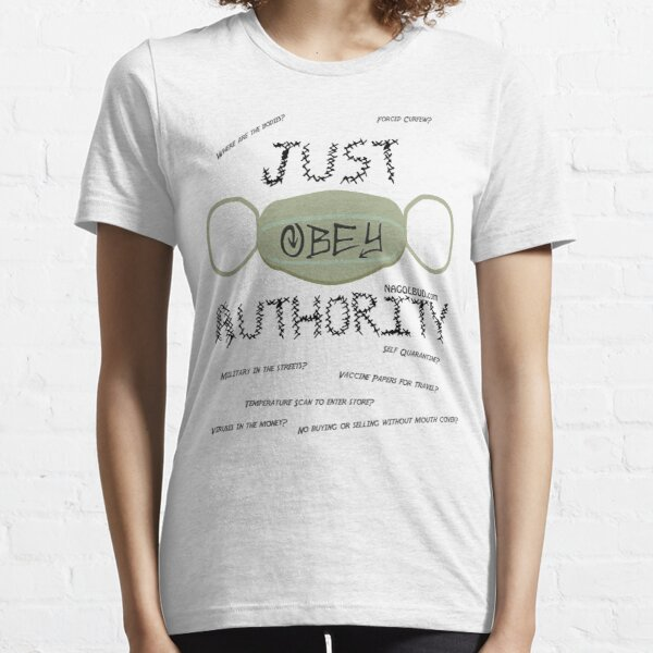 Just Obey Authority For Coronavirus Covid-19 Essential T-Shirt