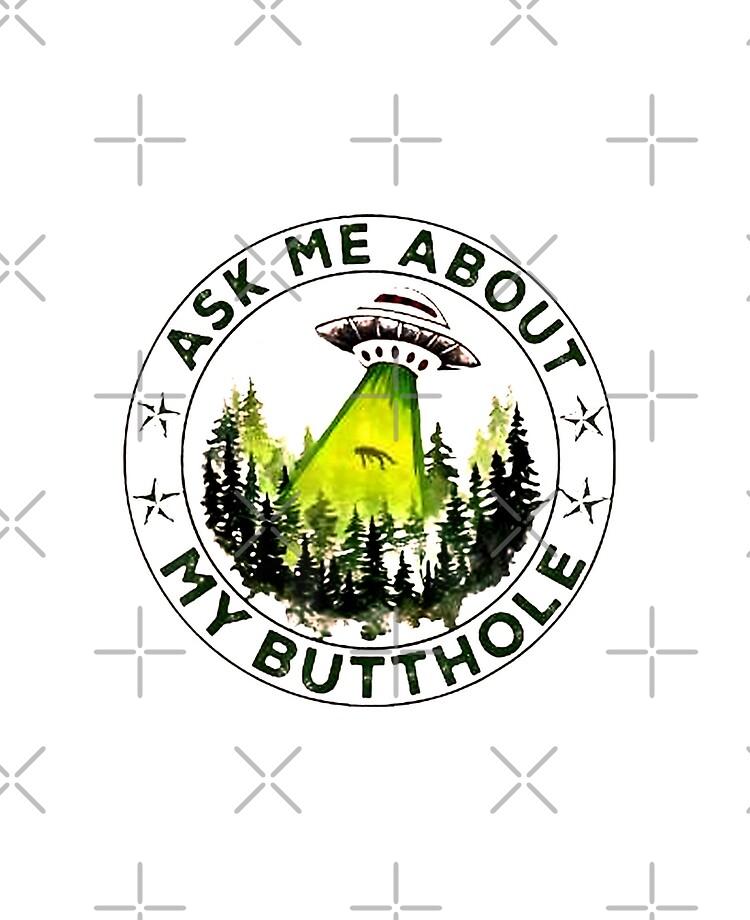 Ask Me About My Butthole Funny Ufo Alien Abduction Vintage T-Shirt