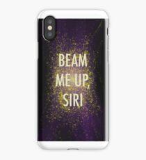 Beam Me Up, Siri. iPhone Case/Skin