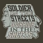 SPOILERS - Soldier in the Streets, Warrior in the Sheets by belligerent