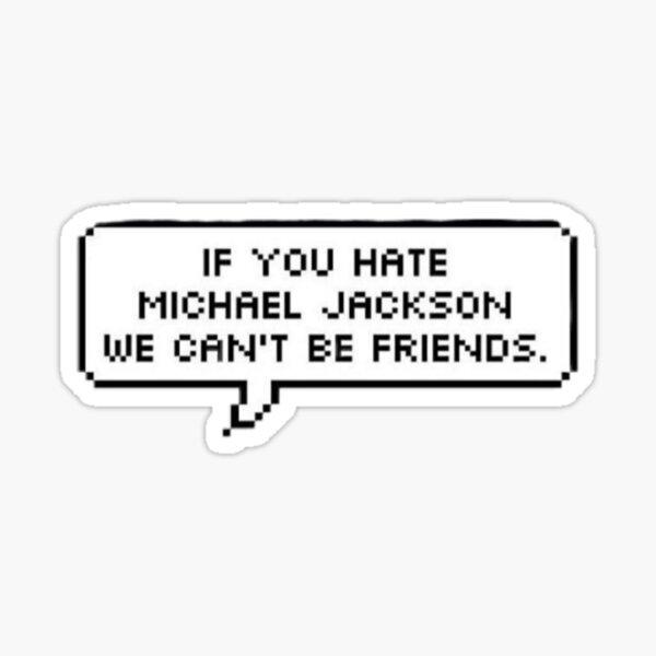 Si vous détestez Michael Jackson, nous ne pouvons pas être amis Sticker