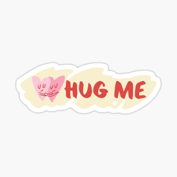 Hug Me Sticker