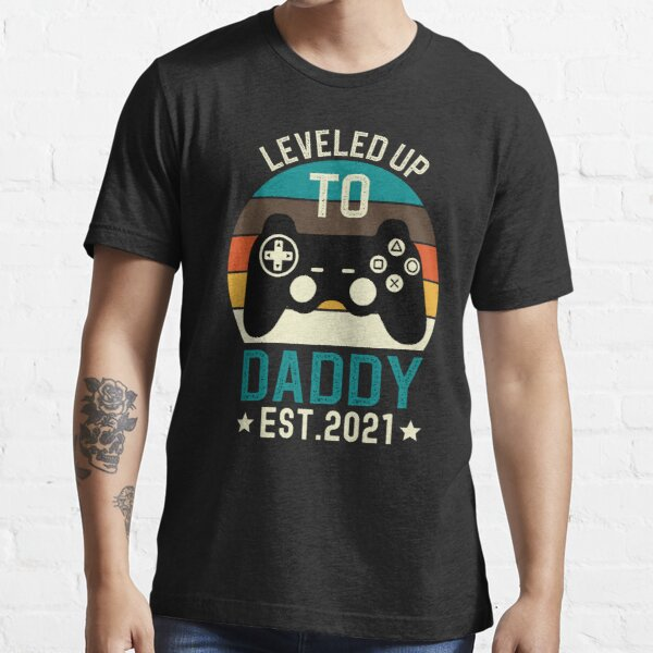 Leveled Up to Daddy Est 2021 Essential T-Shirt