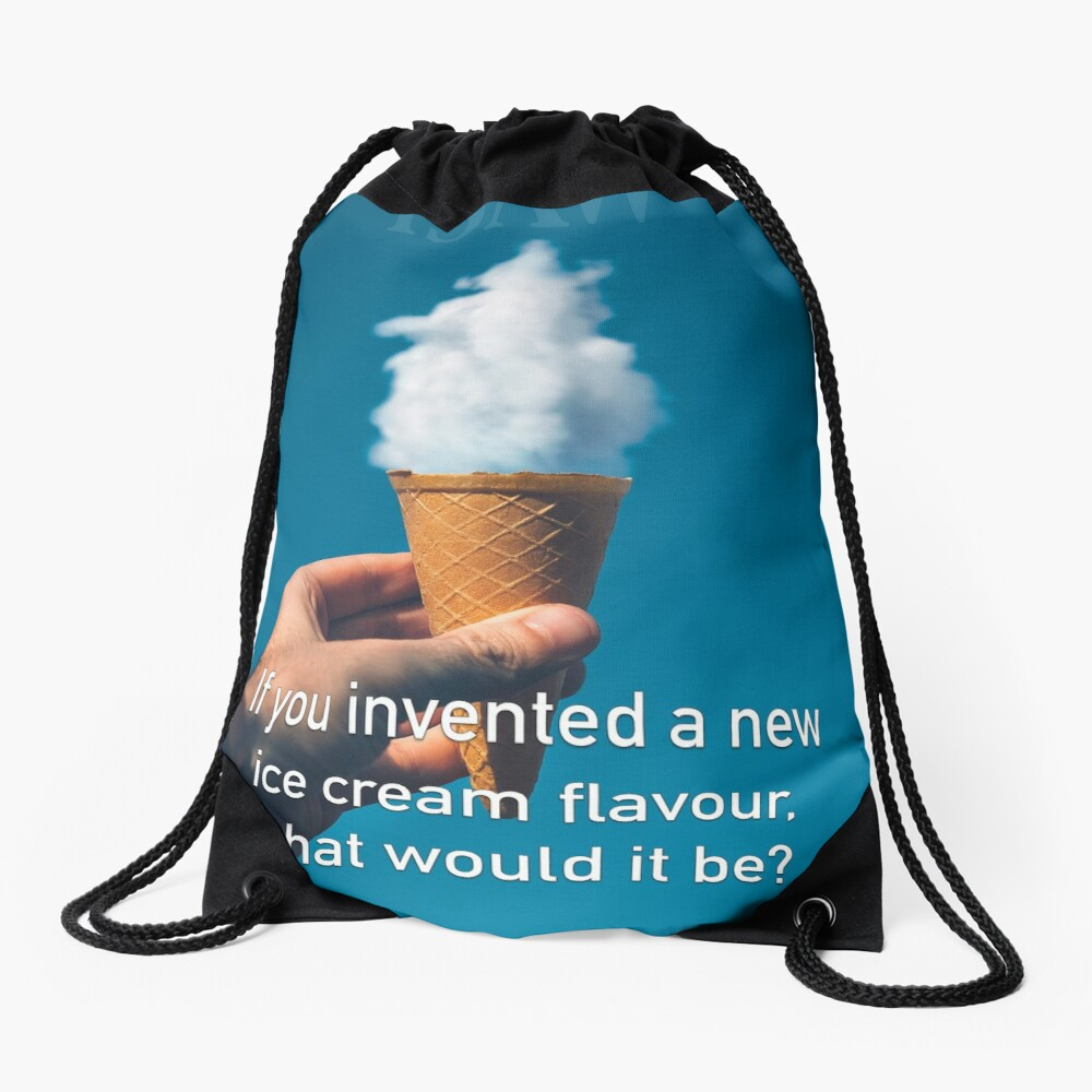 If You Invented A New Ice Cream Flavour Drawstring Bag