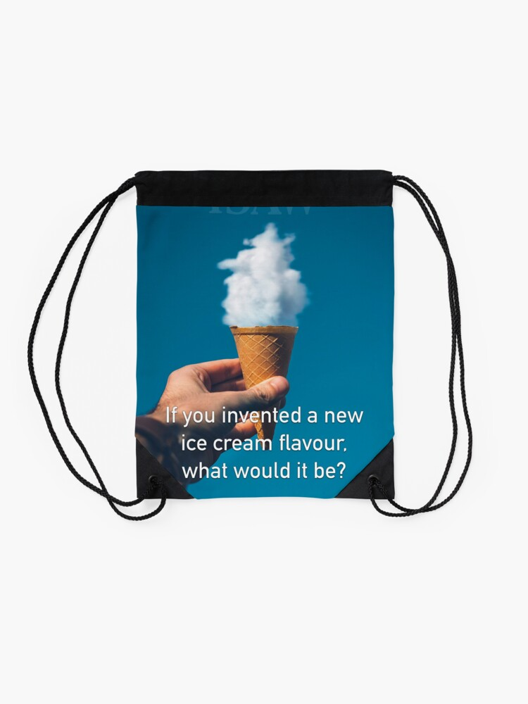 Alternate view of If You Invented A New Ice Cream Flavour Drawstring Bag