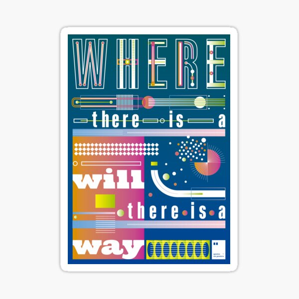 Where there is a will there is a way Sticker