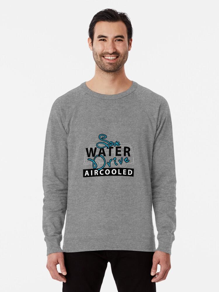 Alternate view of save water Lightweight Sweatshirt