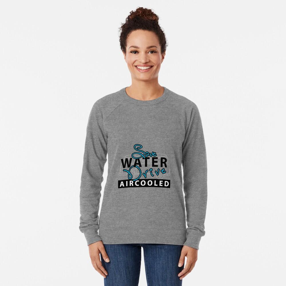 save water Lightweight Sweatshirt