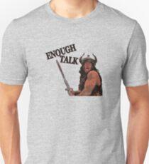 Enough Talk Unisex T-Shirt