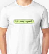 lol i love myself Unisex T-Shirt