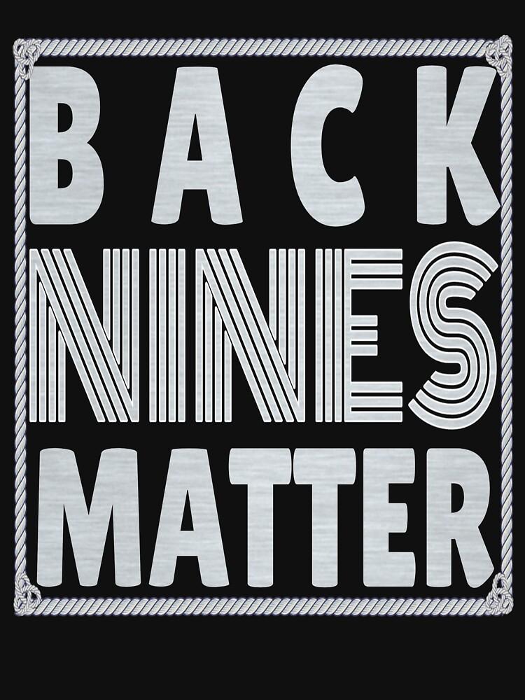 Back Nines Matter Shirt  by Mahhdi1