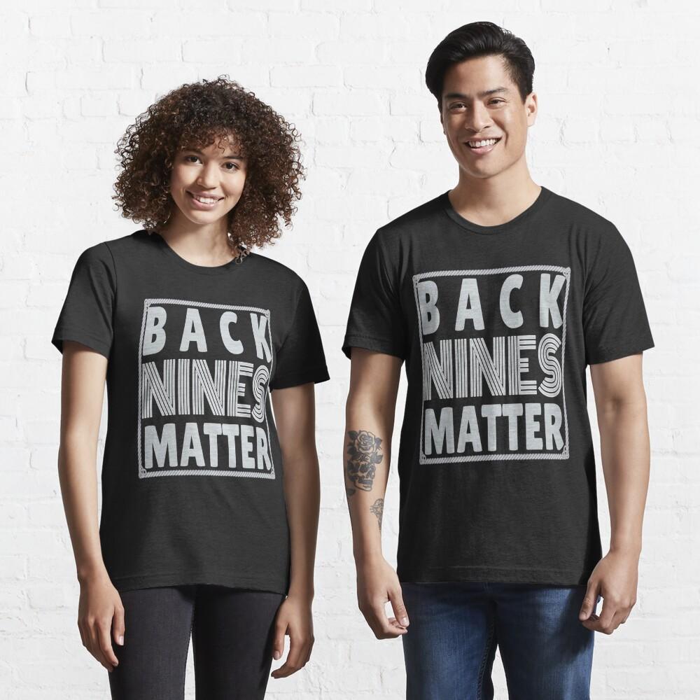 Back Nines Matter Shirt  Essential T-Shirt