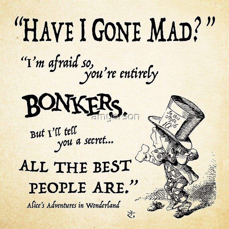 "Alice In Wonderland Mad Hatter Quotes: ""Alice In Wonderland Quote"" Posters By Amyerson"