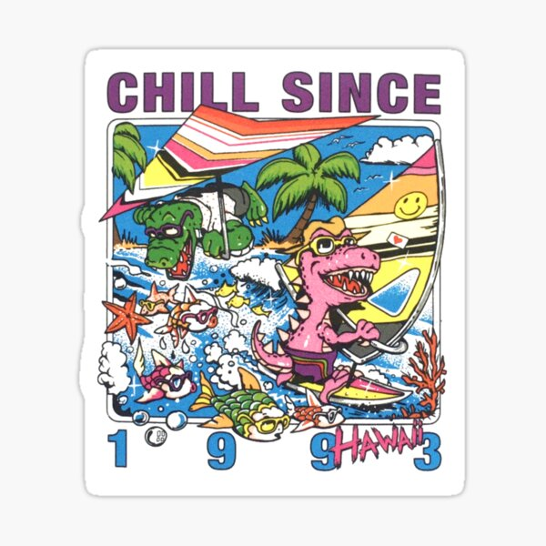 chill since 1993 hawaii sticker stickers brandy Sticker