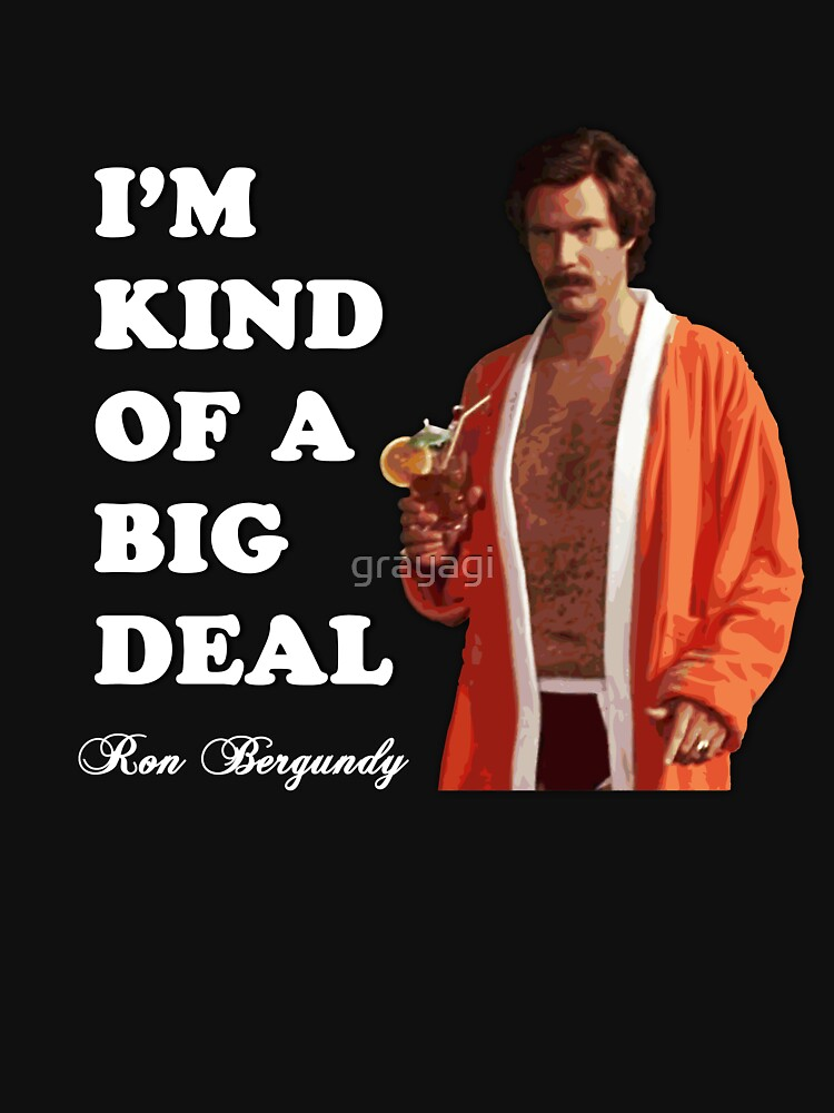 "Anchorman - Ron Bergundy - ""Big Deal"" 