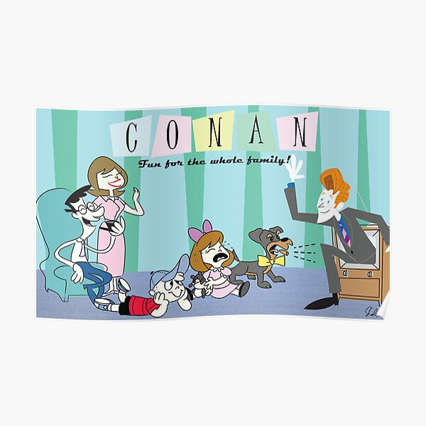 Conan...Fun for the Whole Family! Poster
