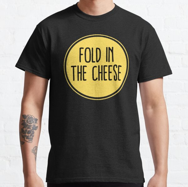 Schitts Creek Quote - Schitts Creek Fold in the Cheese - Schitts Creek Moira Rose - Schitts Creek David Rose Classic T-Shirt