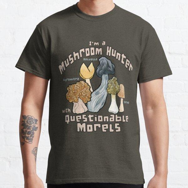 Questionable Morels Classic T-Shirt