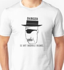 DANGER is my middle name. Unisex T-Shirt