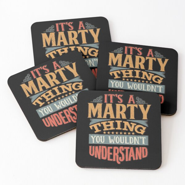 Marty Name -  Its A Marty Thing You Wouldnt Understand - Gift For Marty Coasters (Set of 4)