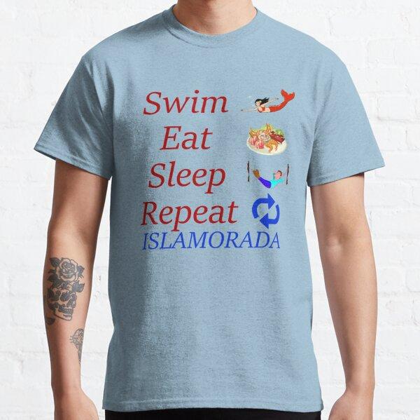 Swim - Eat - Sleep - Repeat in Islamorada Classic T-Shirt