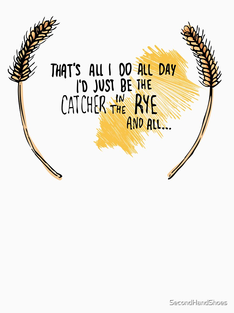 I'd Just be the Catcher in the Rye by SecondHandShoes