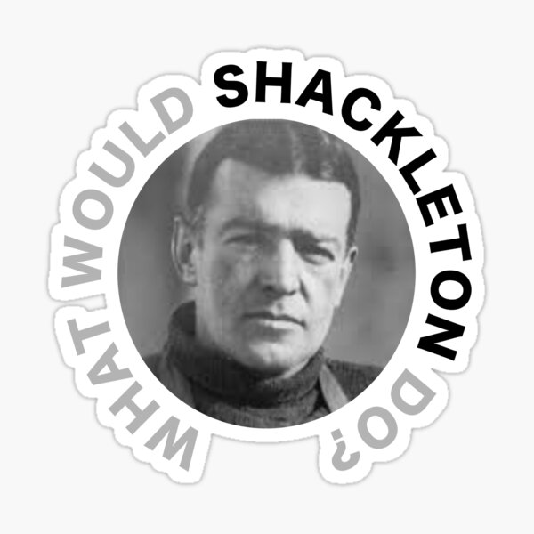 What would Shackleton do? Sticker