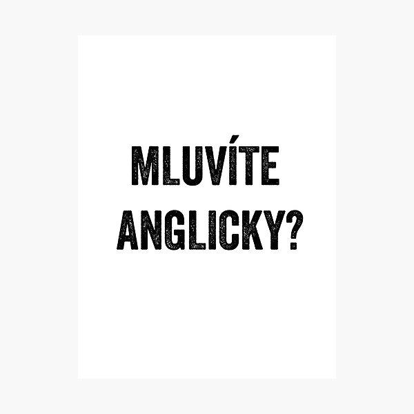 Do you speak English? (Czech) Photographic Print