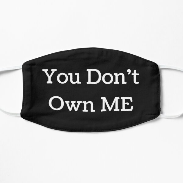 You Don't Own Me Quotes Mask
