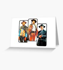 The Good, The Bad, & The Ugly Greeting Card