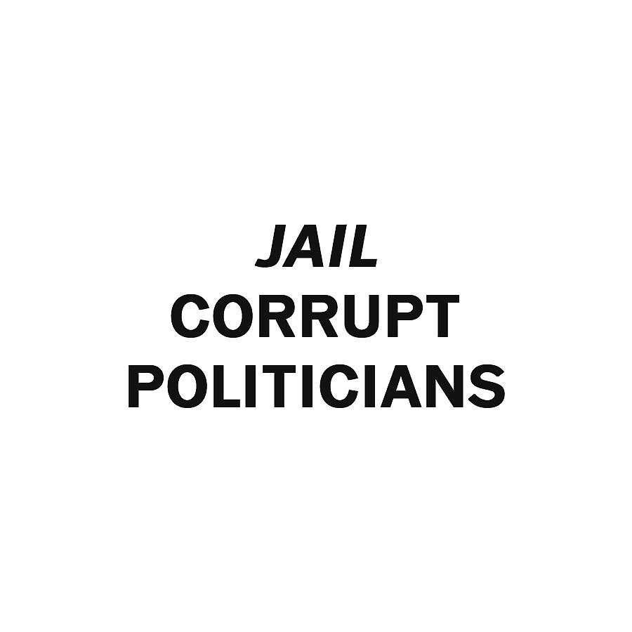 Jail Corrupt Politicians  by Free Shop