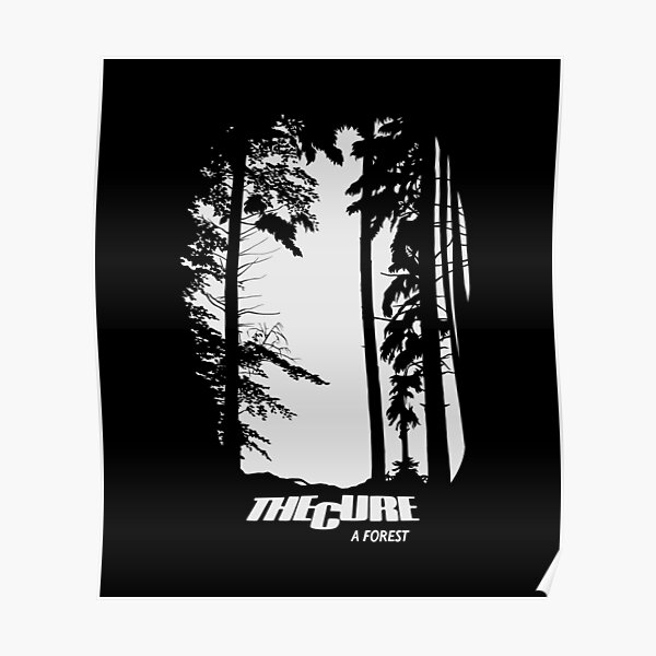 The Cure A Forest Poster