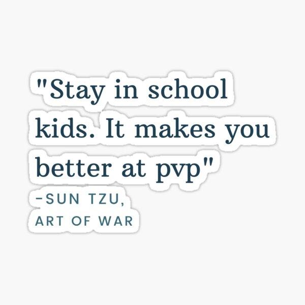Bleib in der Schule Kinder. es macht dich besser im PvP Tecnoblade Zitat Sticker