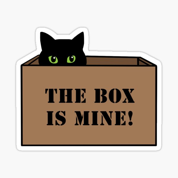The Box is Mine! Sticker