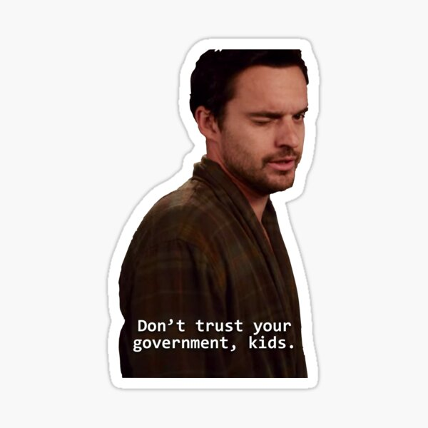 nick says don't trust your government, kids Sticker