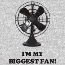 I'm My Biggest Fan! (Design #1) by RobC13