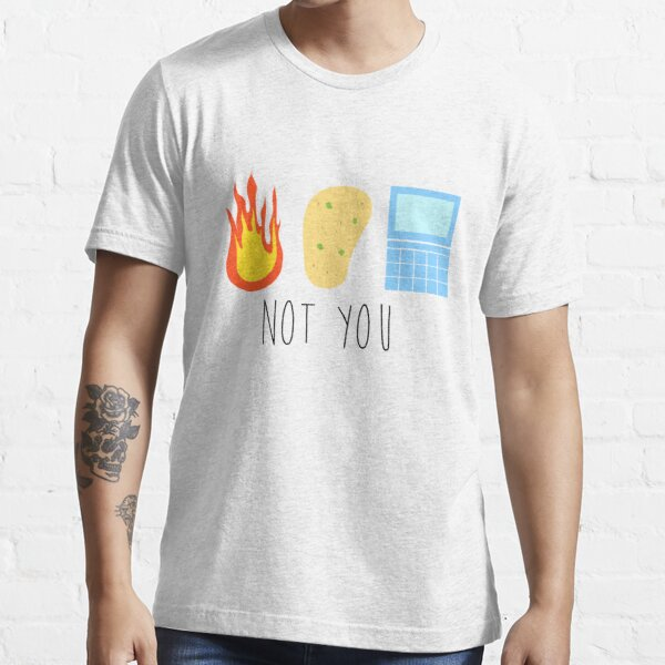 Not You  Essential T-Shirt