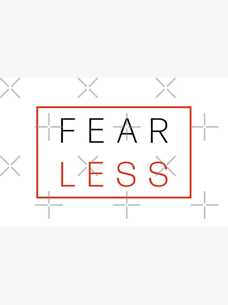 Fear Less by heaventotheyeah