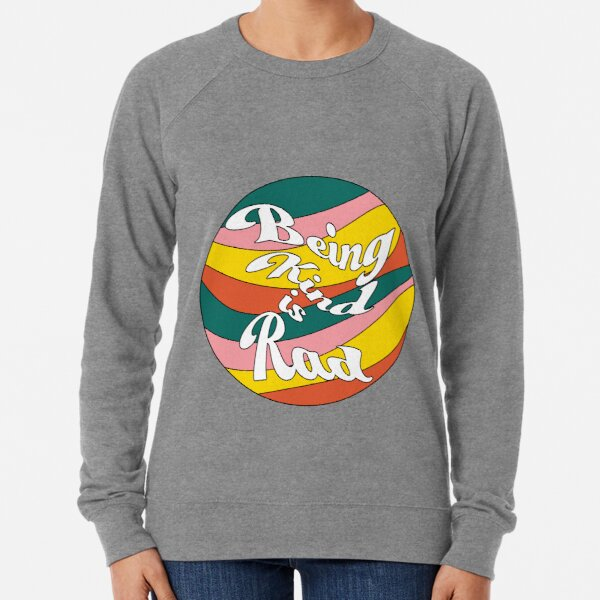 Being Kind is Rad Lightweight Sweatshirt