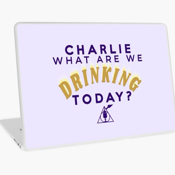 Charlie What Are We Drinking Today? Laptop Skin