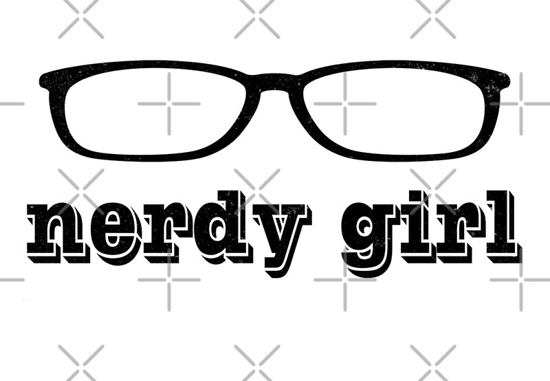 u0026quot nerdy girl - nerds rule - smart geeky chic