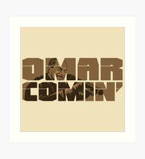 Omar Comin' Art Print