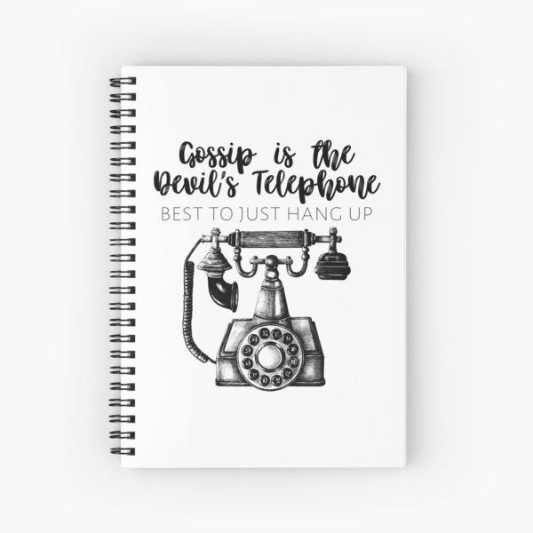 Schitts Creek - Gossip is the Devil's Telephone Best to Just Hang Up - Moira Rose Quote - Schitt's Creek Quote Spiral Notebook