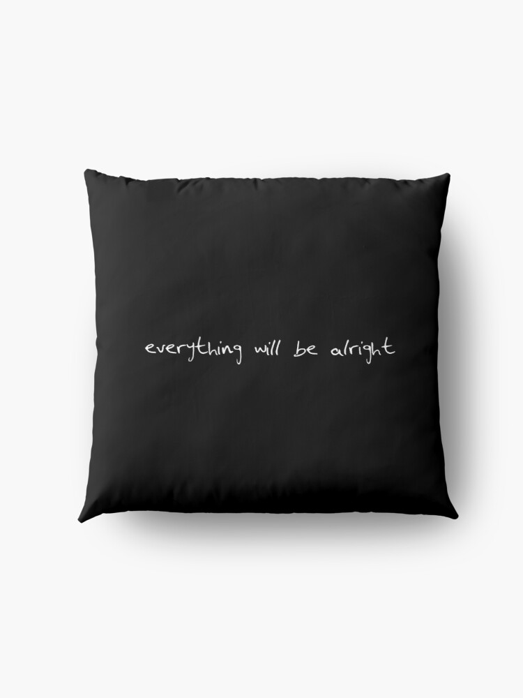Alternate view of everything will be alright Floor Pillow
