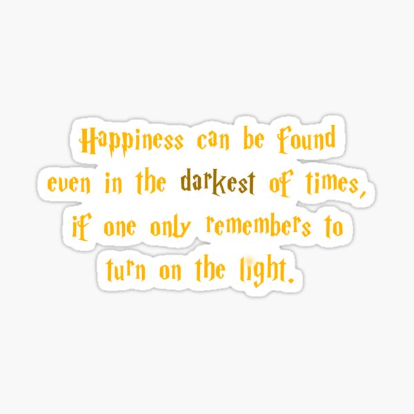 Happiness can be found - Turn on the light Sticker
