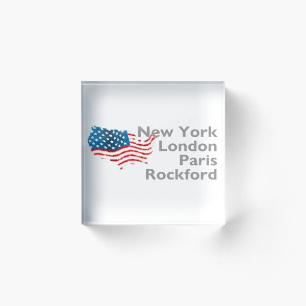 New York London Paris Rockford Acrylic Block
