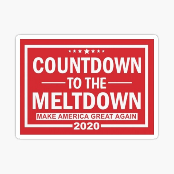 Trump MAGA 2020 Countdown to the Meltdown - Make America Great Again Sticker