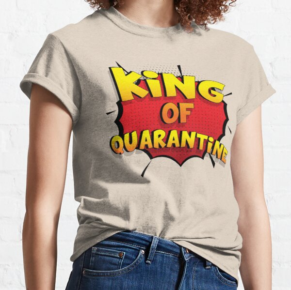 King of Quarantine ist mein Superpower Lustiges King of Quarantine Designgeschenk Classic T-Shirt