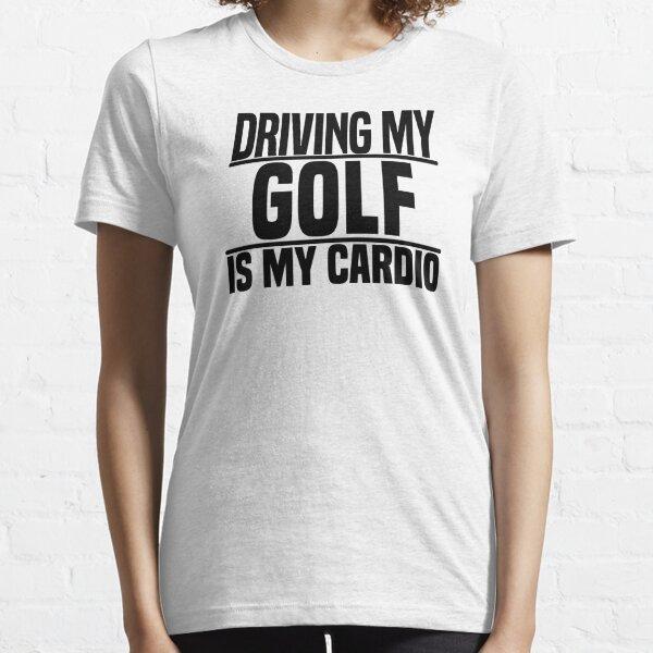Conducir mi golf es mi cardio Camiseta esencial